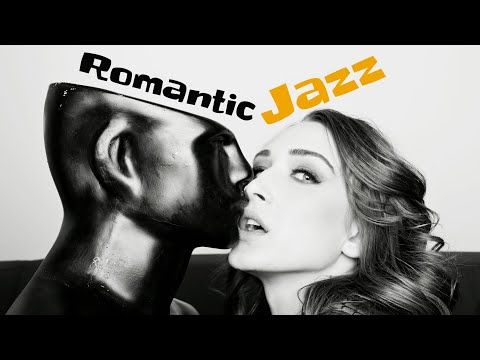 Romantic Jazz ☕ Slow & Gentle Jazz Music For Romantic Moments, Dinner, Party, Relax