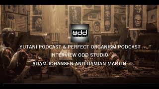 85 // INTERVIEW WITH ODD STUDIO (Perfect Organism & Yutani Podcast Collaboration)