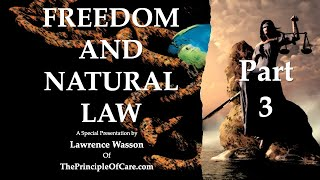 Freedom and Natural Law: Part 3