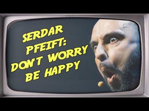 """Serdar Somuncu pfeift: """"Don't Worry, Be Happy"""" (1 Stunde) + Kommentare vom letzten Video"""