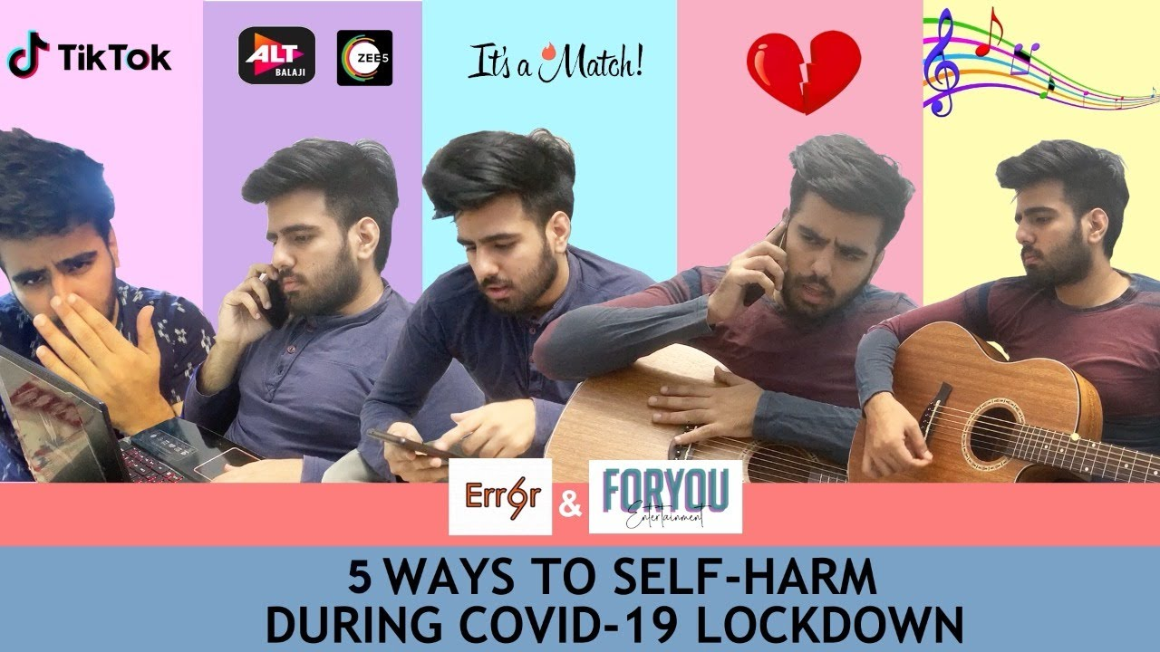 6 Ways to Self-Harm During Lockdown | Ft. Shariq | Error69