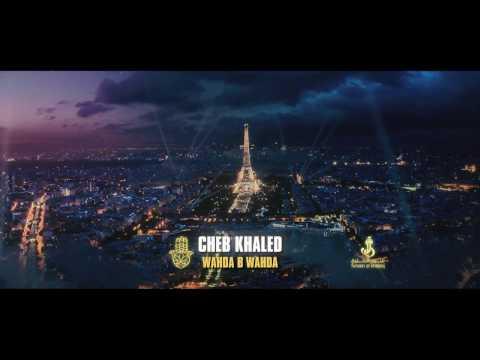 Cheb Khaled - Wahda be Wahda وحده بوحده  Official Full Video Clip
