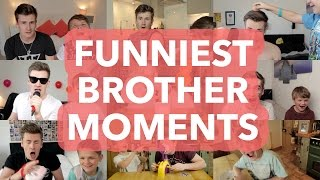 FUNNIEST BROTHER MOMENTS