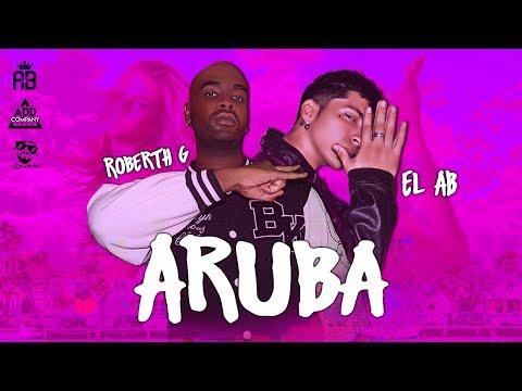 Aruba - EL AB Ft. Roberth G (Official Audio)