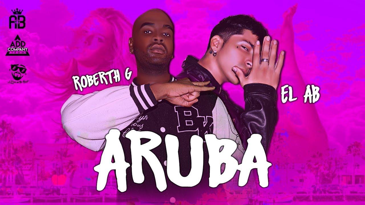 aruba-el-ab-ft-roberth-g-official-audio-add-company
