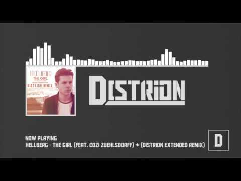 Hellberg ft. Cozi Zuehlsdorff - The girl (Distrion Remix)