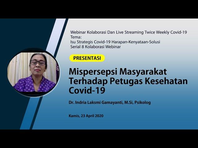 Mispersepsi Masyarakat Terhadap Petugas Kesehatan Covid 19_Dr  Indria Laksmi Gamayanti, M Si, Psi