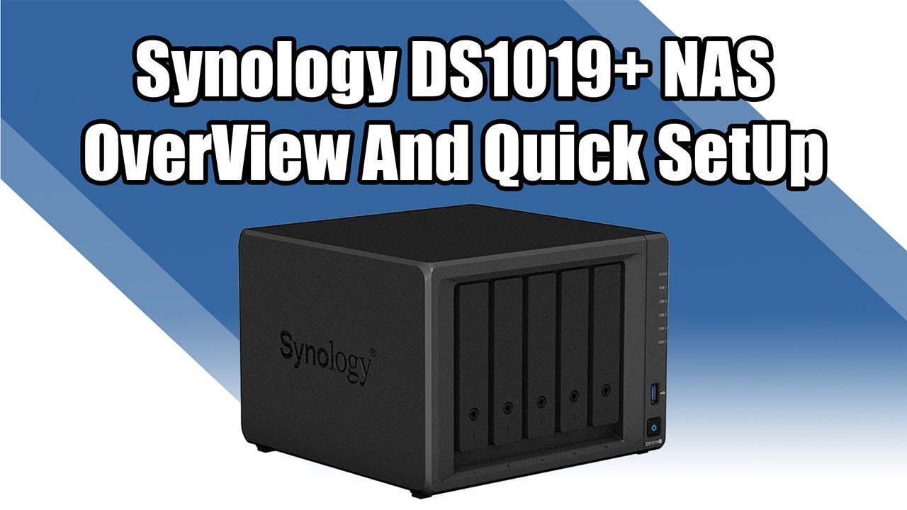 Synology DiskStation DS1019+ NAS OverView and Quick Setup Guide