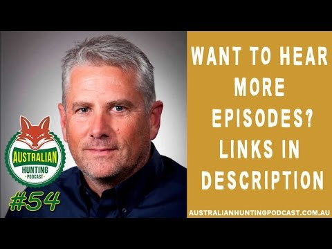 AHP #54 – Former SSAA President Dean Mighell