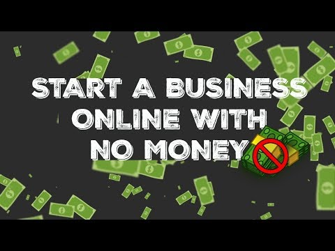 How To Start An Online Business With NO MONEY 2019