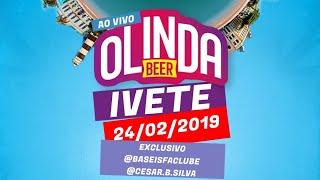 EXCLUSIVO: Ivete Sangalo no Olinda Beer 2019 @BASEISFACLUBE @CESAR.B.SILVA