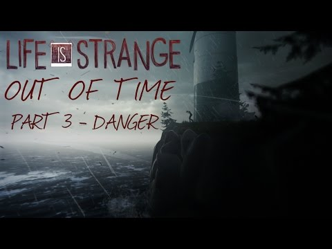 Life Is Strange - Out of Time - Part 3: Danger