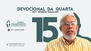 DEVOCIONAL DA QUARTA #15 |08/07/2020| Rev Robson Ramalho