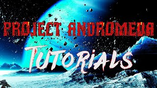 Project Andromeda Tutorials: Movement Firing Weapon Selecting a Gem