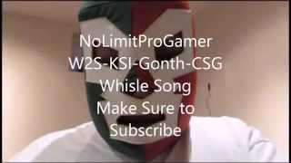 W2S-KSI-Gonth-CSG-Whistle Song~ With download link