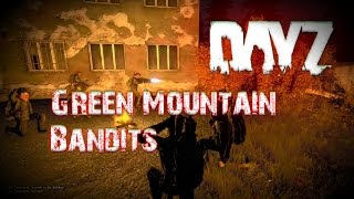 Dayz Standalone Hostage Situation by BANDITS of Green Mountain