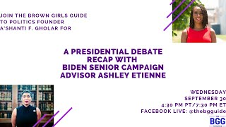 The BGG Live: Presidential Debate Recap with Ashley Etienne of the Biden-Harris Campaign