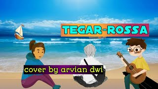 Download TEGAR - ROSSA cover by arvian dwi