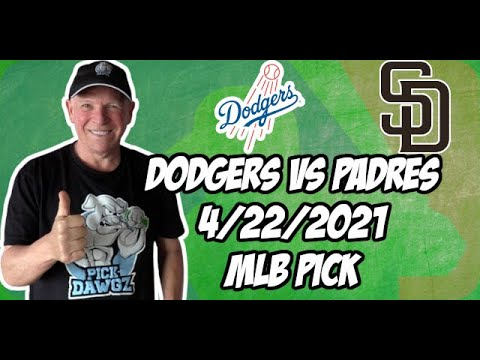 Los Angeles Dodgers vs San Diego Padres 4/22/21 MLB Pick and Prediction MLB Tips Betting Pick