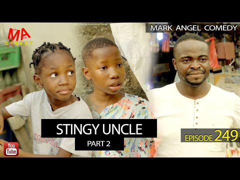 stingy-uncle-part-2-(mark-angel-comedy)-(episode-249)