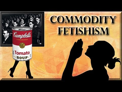 Commodity Fetishism and The Spectacle
