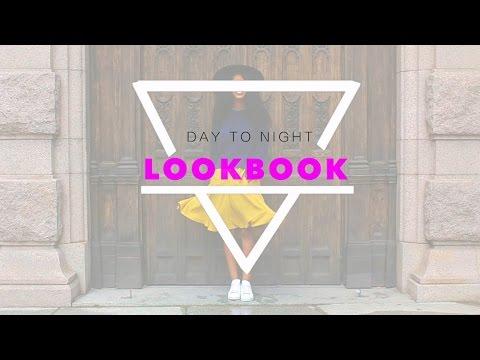 Day To Night Lookbook!