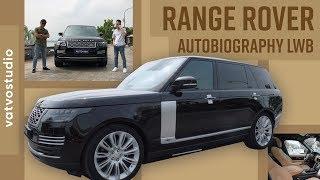 """Trải nghiệm """"biệt thự"""" 13 tỉ Range Rover Autobiography LWB 2019"""