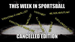 This Week in Sportsball: Cancelled Edition