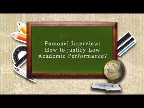 Personal Interview : How to justify Low Academic Performance?