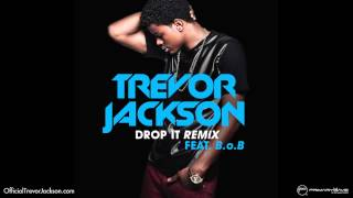 Trevor Jackson - Drop It Remix ft. B.o.B [Official Audio]