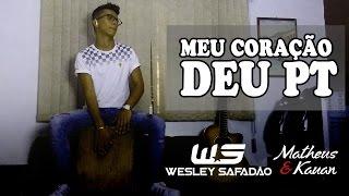 Meu coração deu PT - Wesley Safadão Part. Matheus e Kauan (Cajón e Violão Cover)