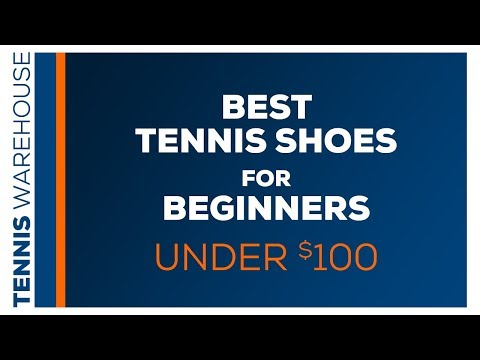 Best Tennis Shoes For Beginners 2019! (under $100)