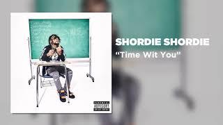Shordie Shordie - Time Wit You (Official Audio)