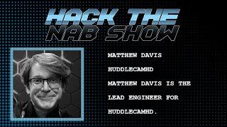 Hack The NAB Show - HuddleCamHD - Matthew Davis
