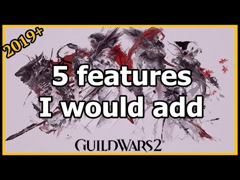 Guild Wars 2  - 5 features I would add! thumbnail