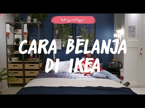 Cara Belanja Furniture | Review IKEA - Alam Sutera | Tempat Belanja Furniture Di Tangerang