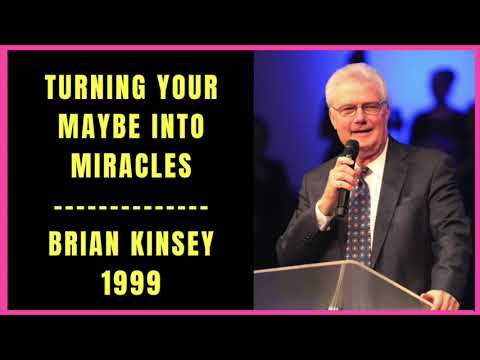 Turning Your Maybe Into Miracles by Brian Kinsey 1999