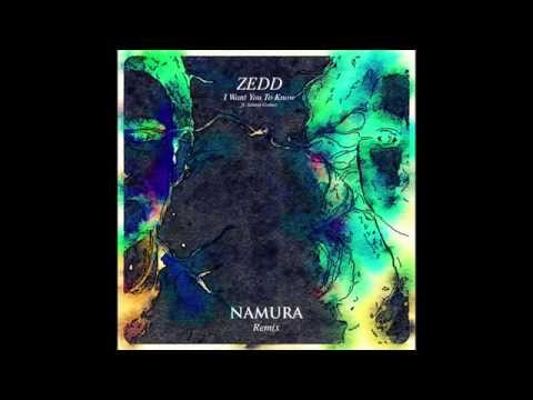 Zedd - I Want You To Know ft. Selena Gomez (Namura Remix)