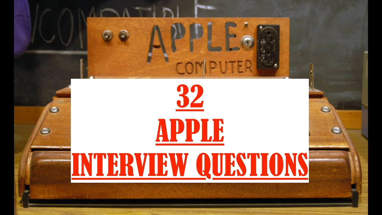 32 APPLE Interview Questions You DON'T Want To Be Asked