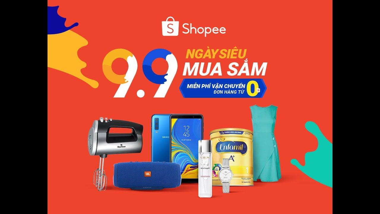 Tổng Hợp Siêu Khuyến Mãi HOT Shopee 9.9 | Shopee Siêu Ngày Siêu Mua Sắm 9.9 FreeShip 0đ