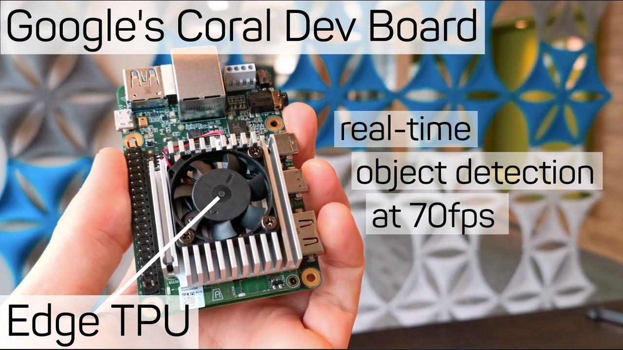Google's Coral Dev Board with Edge TPU - realtime object detection at 70fps