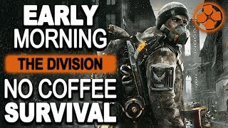 The Division 🔴 PVP Survival | Early Morning No Coffee Grind | PC Gameplay 1080p 60fps