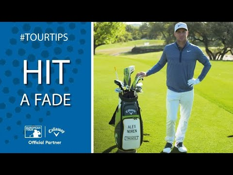 How to hit a fade with Alex Noren | Callaway Tour Tips