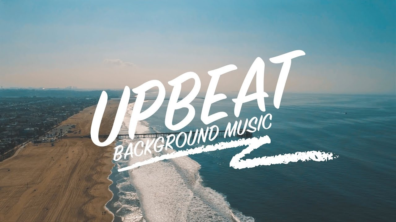 Upbeat And Happy Background Music For Youtube Videos And Commercials Youtube