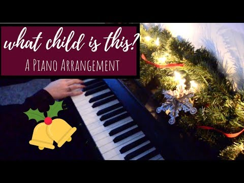 What Child is This? - Piano Arrangement Mp3
