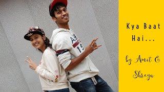 Amit | Shreya | Harrdy Sandhu - Kya Baat Hai | Dance Choreography