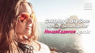 Coldplay & Big Sean - Miracles (Someone Special) (HouseEssence Remix)