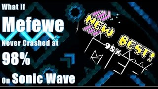 [GD Theories #2] What If Mefewe Never Crashed at 98% on Sonic Wave?