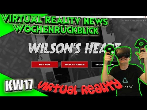 Virtual Reality News (Wochenrückblick KW17) [VR Games][VR Hardware][HTC Vive][Oculus Rift][PSVR]