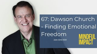 67: Dawson Church - Finding Emotional Freedom